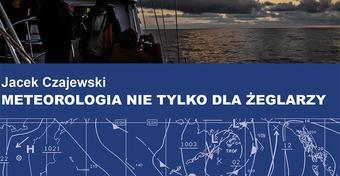 """""""Meteorologia nie tylko dla żeglarzy"""". Lektura warta polecenia!"""